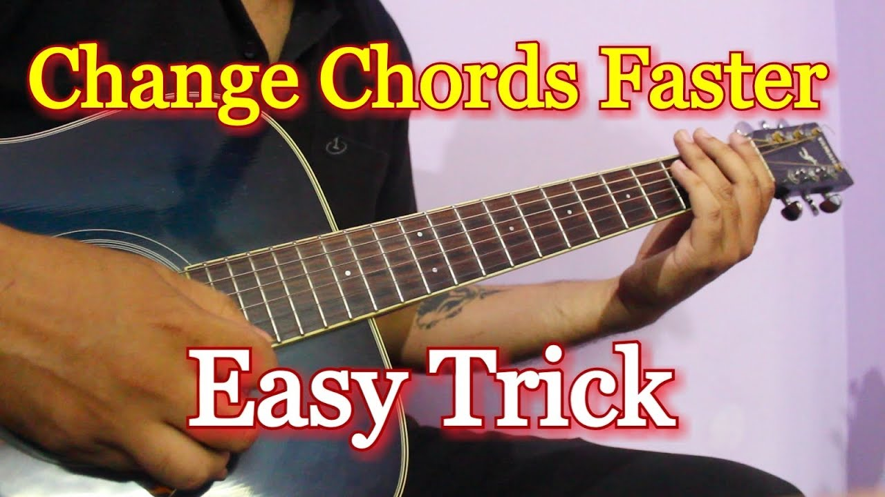Change Guitar Chords Faster In No Time Easy Trick For Beginners In