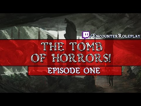 The Tomb of Horrors! Episode 1