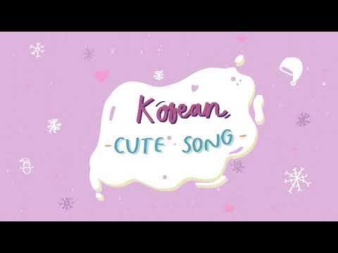 ☃ เพลงเกาหลีน่ารัก ฟังเพลิน┆KOREAN CUTE SONG COMPILATION