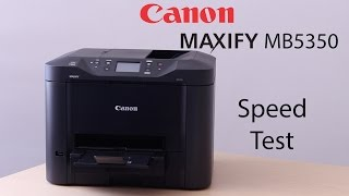 Canon MAXIFY MB5350 Printer Performance Test