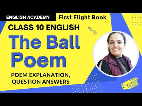 The Ball Poem Class 10 English - Poem Explanation, Word Meanings, Poetic Devices