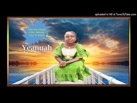 Yeanuah By Min. Lucy B. Kruah