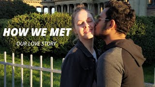 HOW WE MET   HOW AN INDIAN GUY MET A RUSSIAN GIRL   THE WHOLE STORY   INTERNATIONAL COUPLE