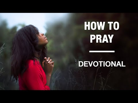 How Should We Pray? - Devotional