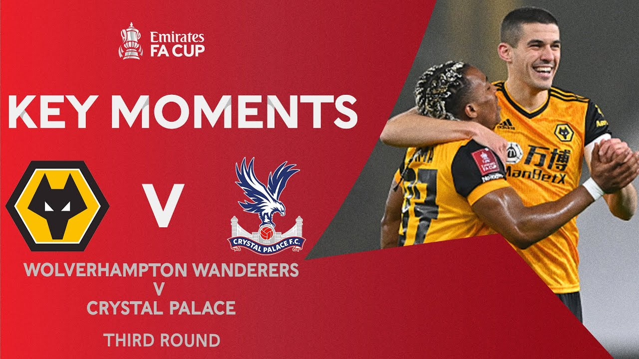 Wolverhampton Wanderers v Crystal Palace | Key Moments | Third Round | Emirates FA Cup 2020-21
