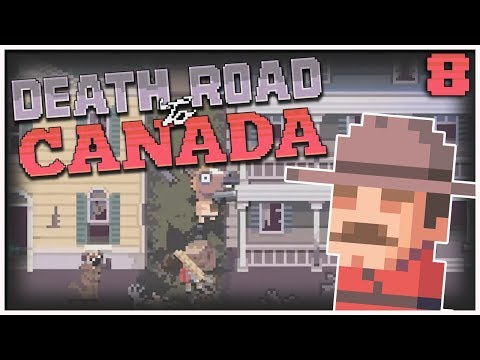 Death Road to Canada - #8 - We're Canadian Now! (2 Player Gameplay)