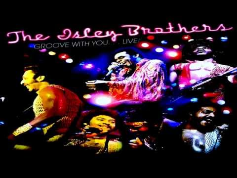 The Isley Brothers - Groove With You, (The Studio Version)
