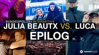 Epilog: Bundespolizei interaktiv - Julia Beautx vs. LUCA