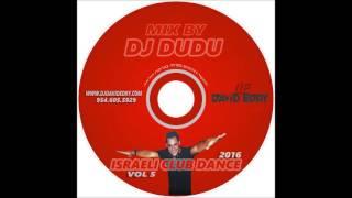 DJ DUDU VOL 5 - ISRAELI CLUB DANCE סט רמיקסים מזרחית  2016