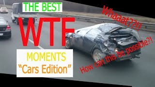 The Best WTF Moments (Cars Edition)!!