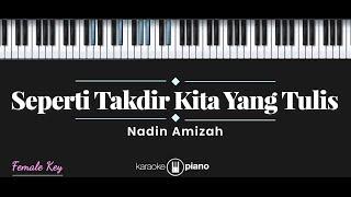 Download Seperti Takdir Kita Yang Tulis - Nadin Amizah (KARAOKE PIANO - FEMALE KEY)