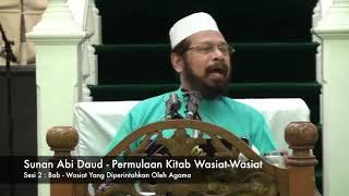 Sunan Abu Daud - Kitab Wasiat-Wasiat - Syarahan Hadis -Sesi 2 - 17 Julai 2018