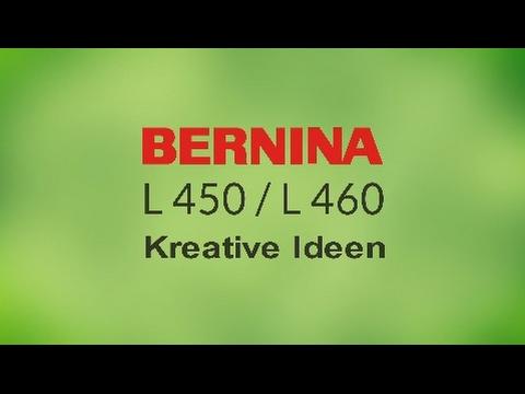 Bernina L450 L460 Kreative Ideen