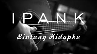 Ipank - Bintang Hidupku ( Acoustic Karaoke )
