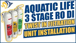 Aquatic Life 3 Stage RO Twist In Filtration Unit Installation