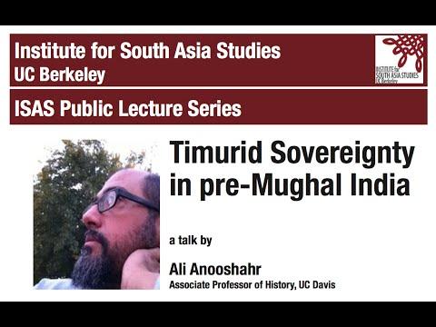 Ali Anooshahr | Timurid Sovereignty in pre-Mughal India