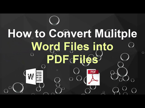 How To Convert Multiple Word Documents Into Pdf Files? Convert Doc To Pdf
