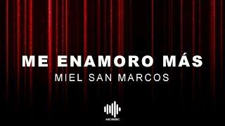 Me Enamoro Más - Miel San Marcos - Letra