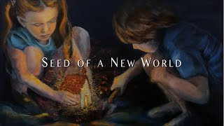 Seed of a New World - OFFICIAL FILM