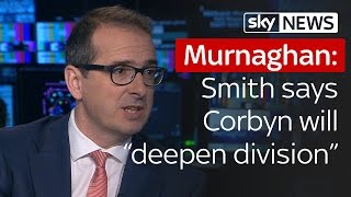 Murnaghan | Owen Smith says Jeremy Corbyn will deepen divisions in Labour