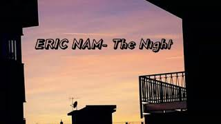 Gambar cover Eric Nam- The night lyrics ( Encounter ) I know I belong to you~~