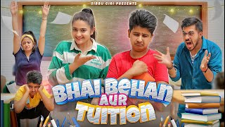 BHAI - BEHAN AUR TUITION || Sibbu Giri || Aashish Bhardwaj