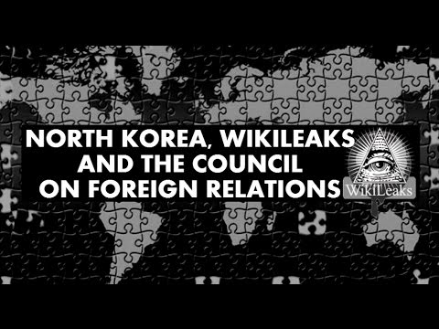 North Korea, WikiLeaks And The Council on Foreign Relations