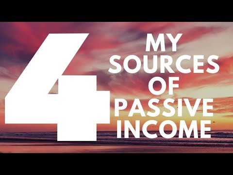 "My 4 Sources Of ""Passive Income"""