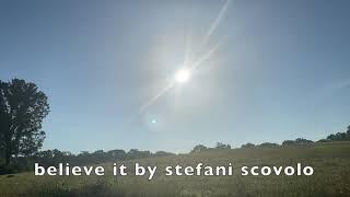 believe it by stefani scovolo
