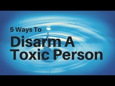 5 Ways to Disarm Toxic People