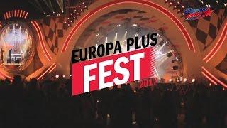 Смотри, как это было  Europa Plus FEST 2017!