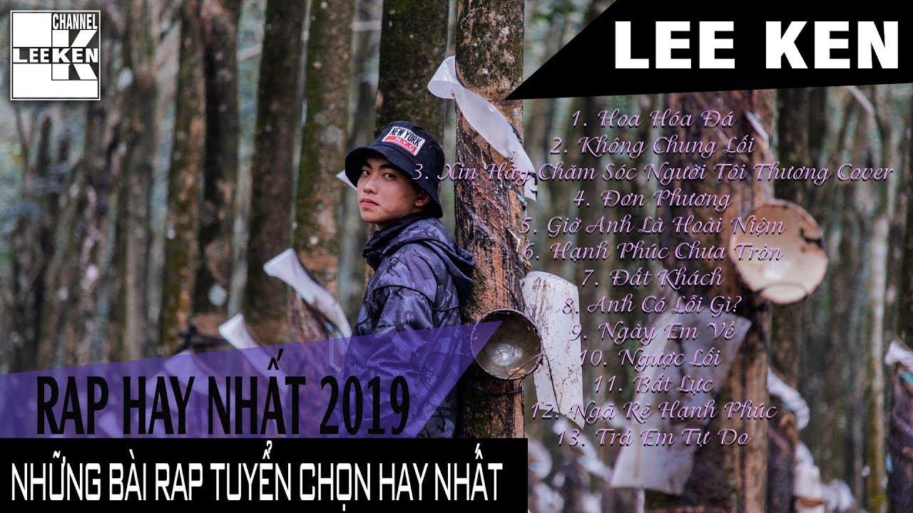 LEE KEN – NGHE ĐI RỒI KHÓC | TUYỂN TẬP NHỮNG BÀI RAP HAY NHẤT CỦA LEE KEN (Rap Việt Tuyển Chọn 2019)