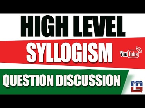 HIGH LEVEL | SYLLOGISM | QUESTION DISCUSSION | REASONING |