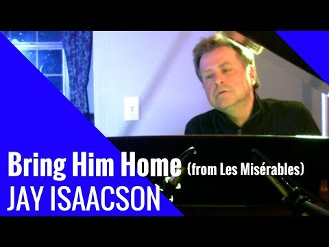 Bring Him Home - Broadway Song from Les Misérables (Jay Isaacson Cover)