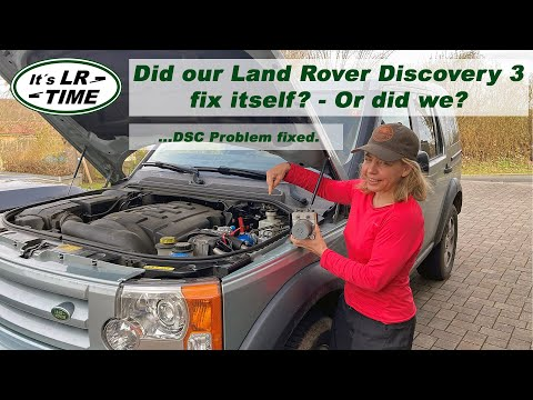 Did our Land Rover Discovery 3 fix itself?  DSC problem resolved.