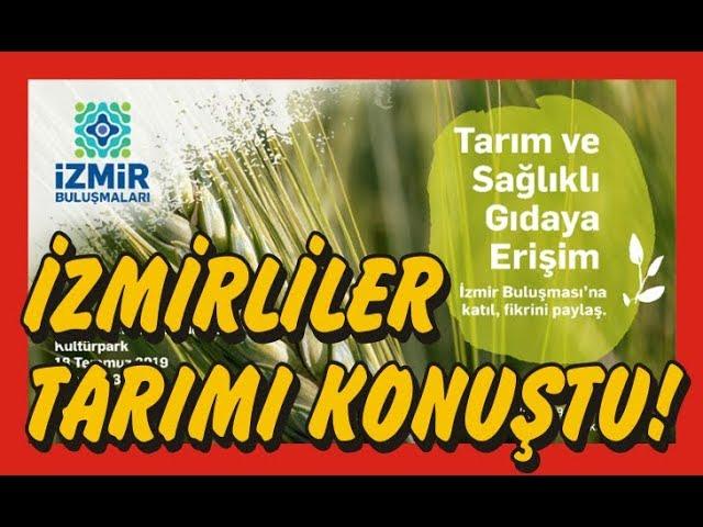 Kent Buluşmaları'nın ikincisinde İzmirliler tarımı konuştu!