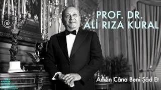 Prof. Dr. Ali Rıza Kural - Aman Câna Beni Şâd Et [ Klâsikler © 2016 Kalan Müzik ]