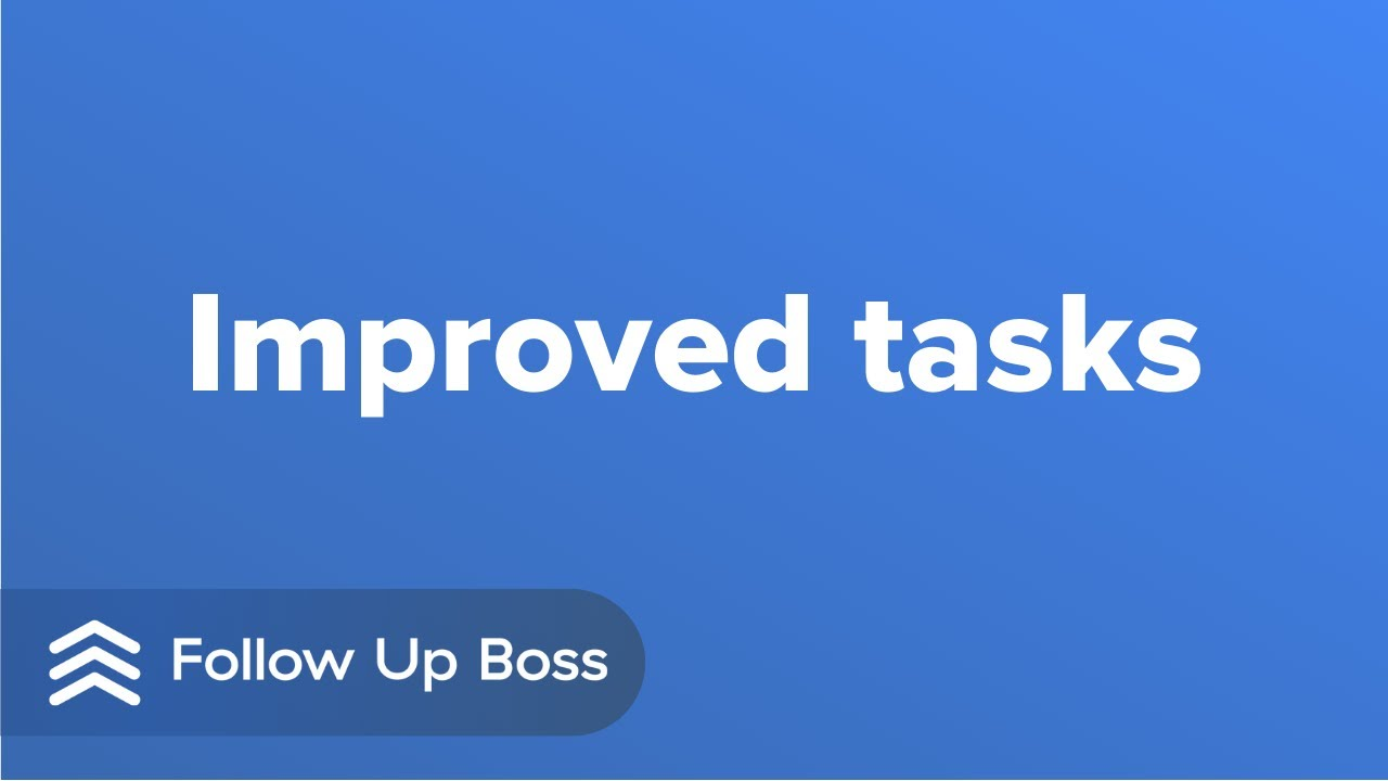 How we're improving tasks in Follow Up Boss