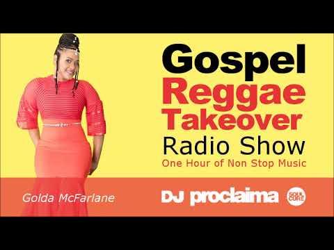 GOSPEL REGGAE 2018  - One Hour Gospel Reggae Takeover Show - DJ Proclaima 15th July