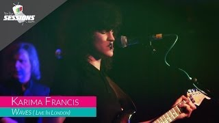 Karima Francis - Waves // The Live Sessions