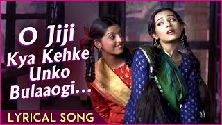 O Jiji Kya Kehke Unko Bulaaogi | Lyrical Song | Vivah Hindi Movie | Shahid Kapoor, Amrita Rao