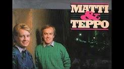 Matti Ja Teppo - Kaiken Takana On Nainen
