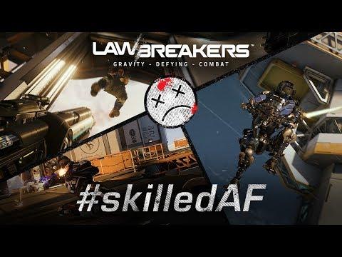 LawBreakers | Skilled AF