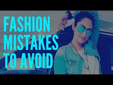 5 FASHION MISTAKES WE NEED TO AVOID | 2018 | STYLING TIPS FOR WOMEN