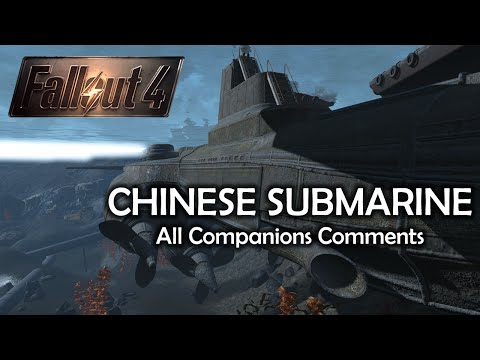 Fallout 4 - Chinese Submarine - All companions Comments