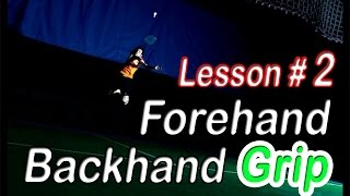 Badminton Beginners Lesson #2 - Forehand & backhand grip
