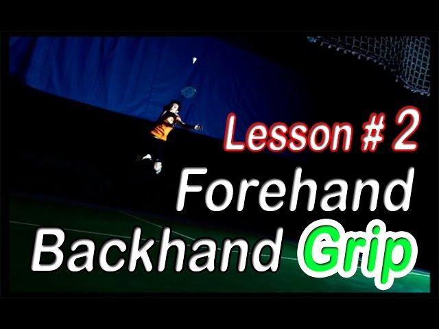 Badminton Lesson #2 - Forehand & backhand grip