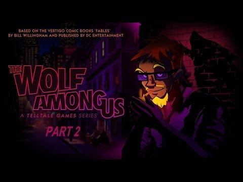 The Wolf Among Us (Part 2) walkthrough | MY LIPS ARE SEALED