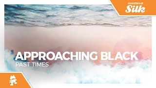 Approaching Black - Past Times [Monstercat Release]