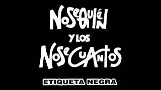 Etiqueta Negra - Los Nosequién y los Nosecuantos (1994) (Álbum Completo)